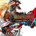 Guilty Gear XX Accent Core Plus R 2015