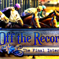 Off The Record 5 The Final Interview