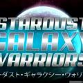 Stardust Galaxy Warriors
