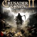 Crusader Kings II The Reapers Due