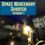 Space Mercenary Shooter Episode 1
