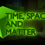 Time Space and Matter