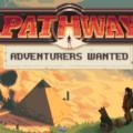 Pathway Adventurers Wanted