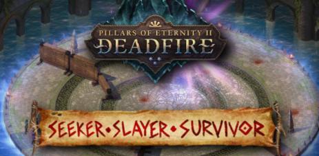 Pillars Eternity Ii Deadfire Seeker Slayer Survivor