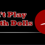 Dont Play Dolls
