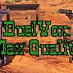 Duelvox Max Quality